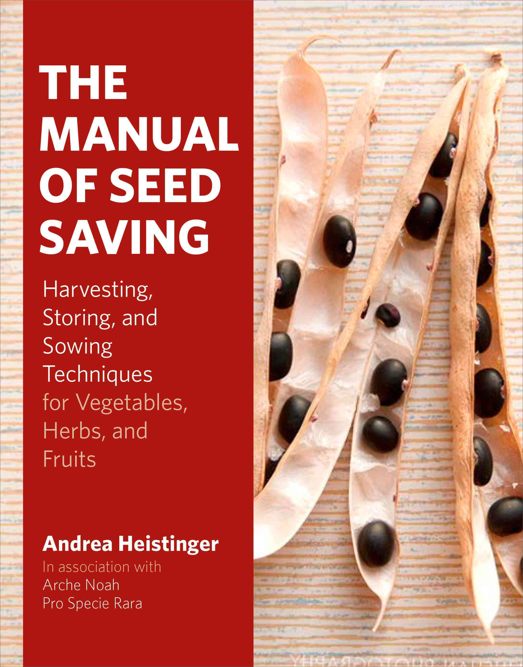 The Manual of Seed Saving By Heistinger, Andrea/ Miller, Ian (TRN)